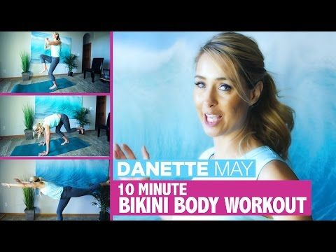 Get A Spring Bikini Body | 10 Minute Full Body Workout | Danette May - YouTube