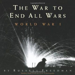 The War to End All Wars: World War I. This book utilizes firsthand accounts and photographs. I envision this being very valuable in a classroom as it can capture the attention of students.