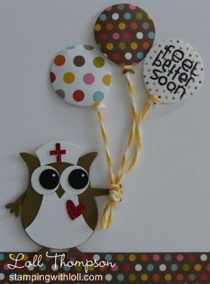 handmade get well card from Stamping with Loll ... punched owl dressed up as a nurse carrying a bunch of balloons ... luv it! .. Stampin' Up!