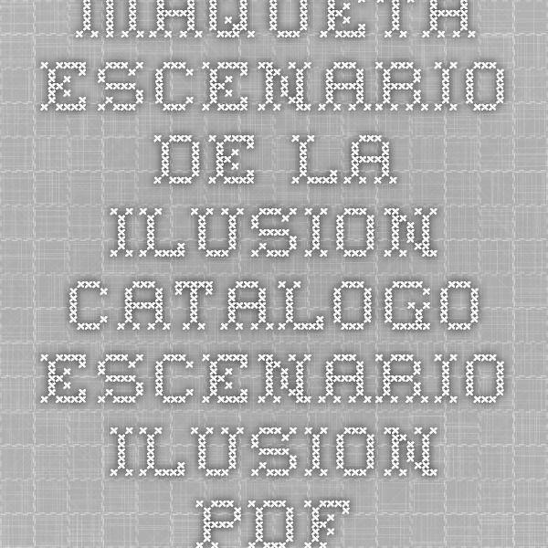 MAQUETA ESCENARIO DE LA ILUSION - CATALOGO escenario ilusion.pdf