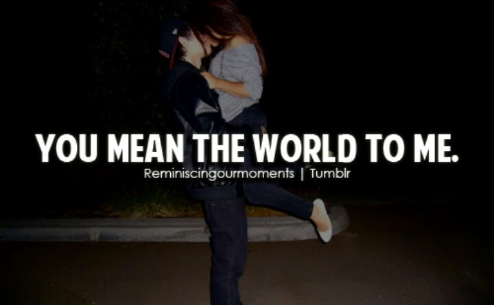 Quotes About What You Mean To Me: She Means The World To Me Quotes. QuotesGram