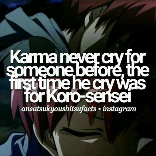 Karma never cry for someone before, the first time he cry was for Korosensei, sad, text, Akabane Karma, crying, fact; Assassination Classroom