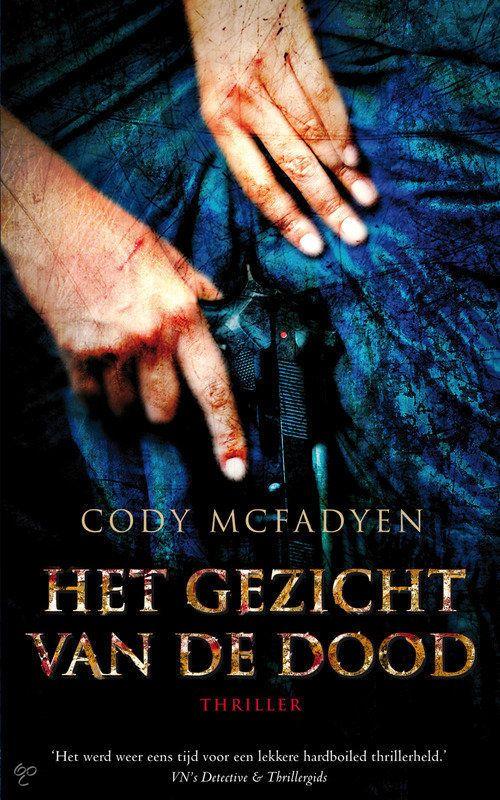 Het Gezicht Van De Dood, Cody Mcfadyen, griezelig goed geschreven.