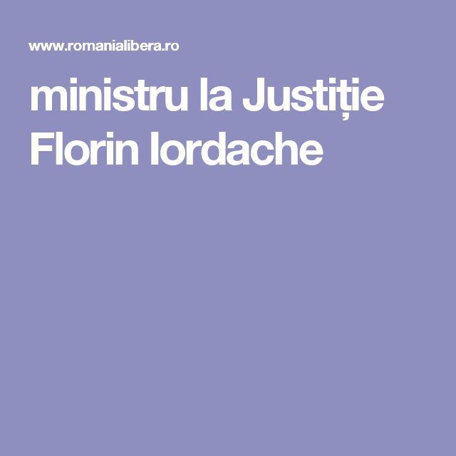 ministru la Justiție Florin Iordache