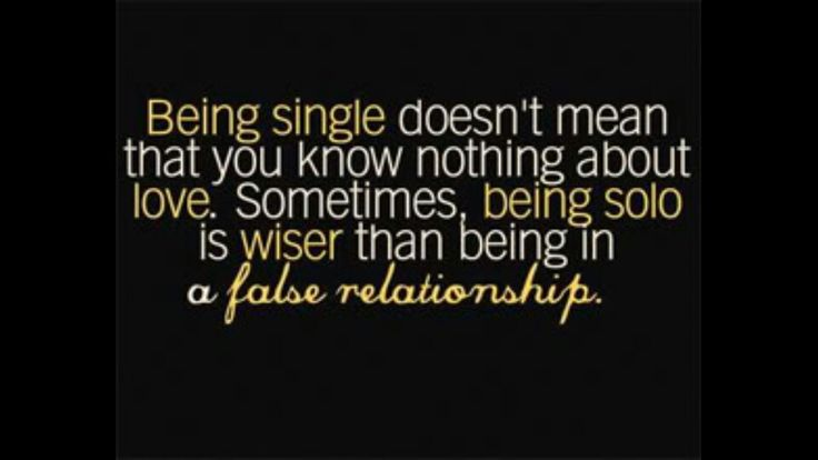 Not going to be in a relationship for relationship sake. If I'm in one it's love