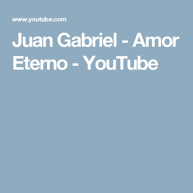 Juan Gabriel - Amor Eterno - YouTube