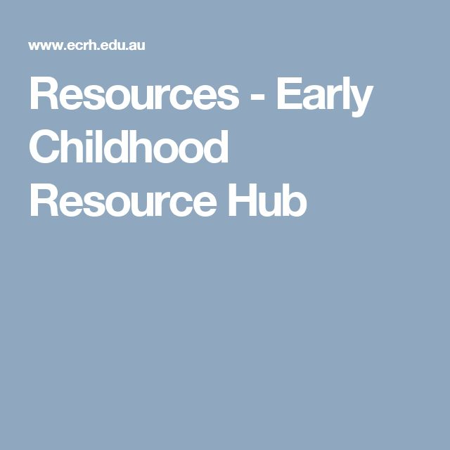 Resources  - Early Childhood Resource Hub