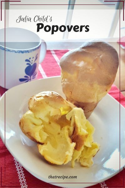 Julia Child's Popovers recipe from Baking with Julia cookbook and PBS series.