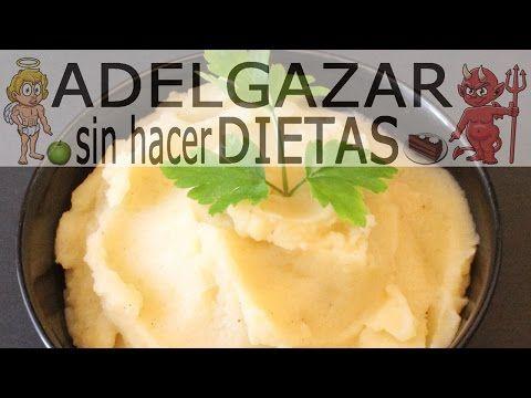 PURÉ DE PATATAS # ADELGAZAR SIN HACER DIETAS - YouTube