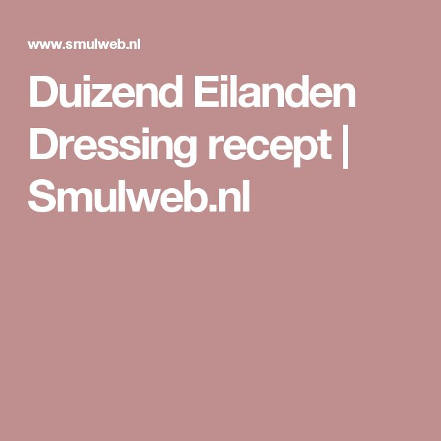 Duizend Eilanden Dressing recept | Smulweb.nl