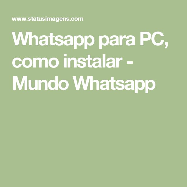 Whatsapp para PC, como instalar - Mundo Whatsapp