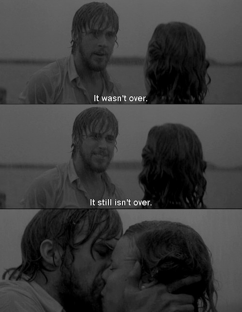 the notebook: Ryan Gosling, The Notebooks Quotes, Romantic Movie, The Kiss, Movie Scene, Best Movie, Thenotebook, Movie Quotes, Favorite Movie