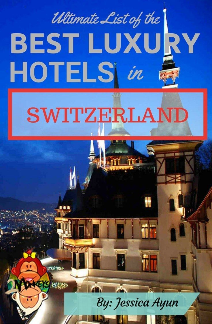 Ultimate List of Best Luxury Hotels in Switzerland Pinterest