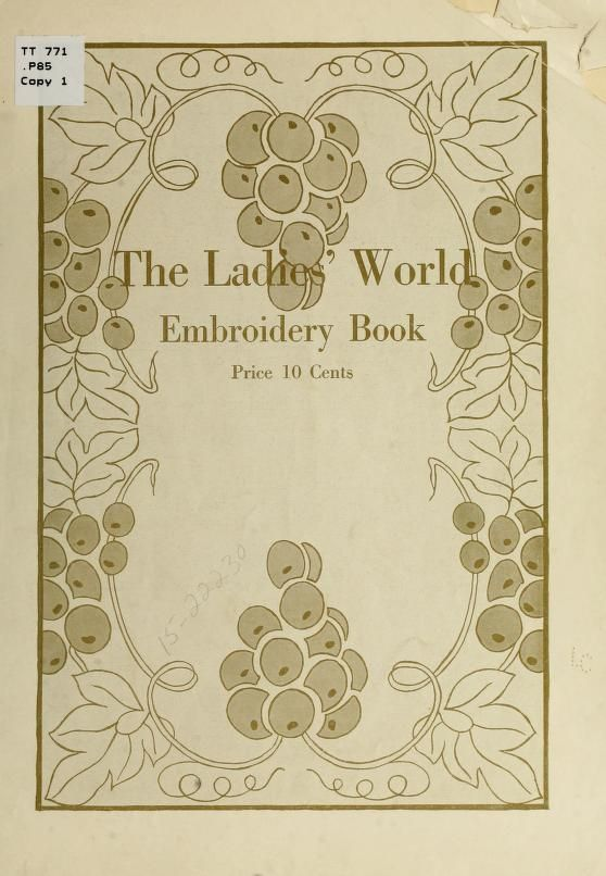 """""""The Ladies' World Embroidery Book"""" By Mrs Helen Dayne Purdy (1915) Published By The Ladies' World"""