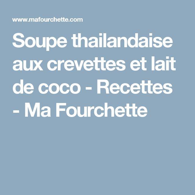 Soupe thailandaise aux crevettes et lait de coco - Recettes - Ma Fourchette