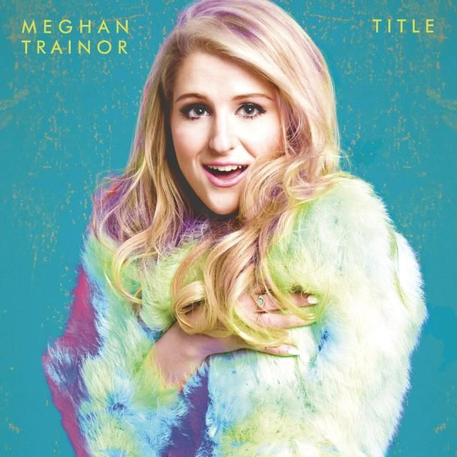 Top 20 Albums of 2015: 18. Meghan Trainor - Title