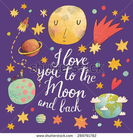 I love you to the moon and back. Awesome romantic card with lovely planets, moon, spaceship, starts and comets. Fantastic childish background in bright colors - stock vector