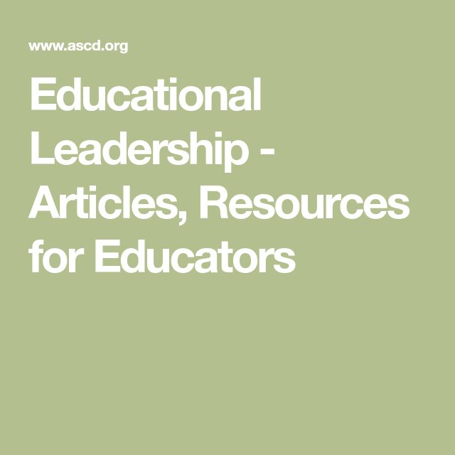 Educational Leadership - Articles, Resources for Educators
