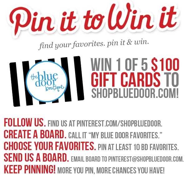 Pin your favorites from www.shopbluedoor.com and you could win one of five 100 dollar gift cards! More information: http://goo.gl/kTD7r