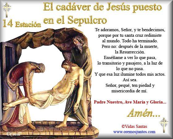 Imágenes de Cecill: Estaciones del Via Crucis † 14- El cadaver de Jesús, puesto en el Sepulcro