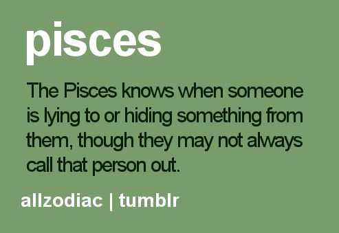 Pisces ...always! ! It's a gift really and we don't call you out cause of that confrontation thing we're not a big fan of!