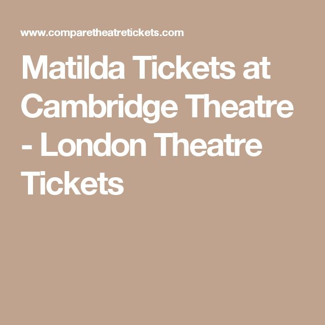 Matilda Tickets at Cambridge Theatre - London Theatre Tickets