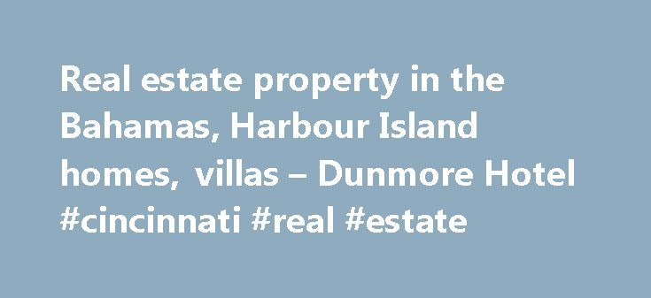 Real estate property in the Bahamas, Harbour Island homes, villas – Dunmore Hotel #cincinnati #real #estate http://nef2.com/real-estate-property-in-the-bahamas-harbour-island-homes-villas-dunmore-hotel-cincinnati-real-estate/  #real estate bahamas # Real Estate If you would like to own a piece of The Dunmore paradise, consider one of our residences as your property in the Bahamas. The Residences at The Dunmore is a six-home residential community. These Harbour Island homes are designed by…