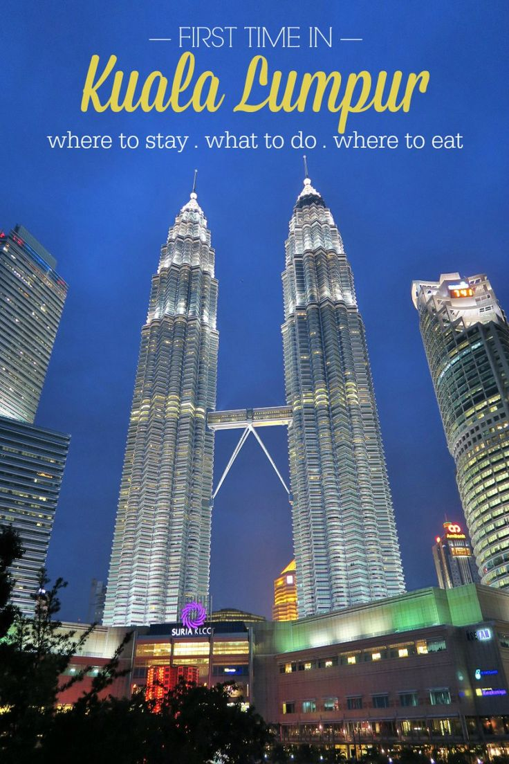 First time in Kuala Lumpur: where to stay, what to do, and what to eat | slightly astray