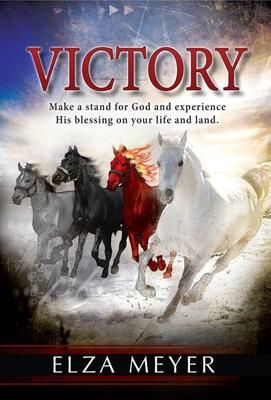 ELZA MEYER - VICTORY - Make a stand for God and experience His blessing on your life and land. - Google Search