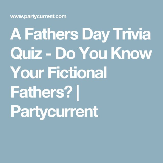 A Fathers Day Trivia Quiz - Do You Know Your Fictional Fathers? | Partycurrent