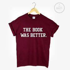 Il libro era migliore T Shirt Top Tumblr Slogan Hipster di Harry Potter-BOOK