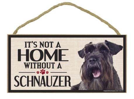 Image of It's Not a Home without a Schnauzer Sign