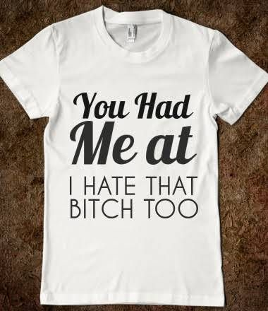 YOU HAD ME AT I HATE THAT BITCH TOO - glamfoxx.com - Skreened T-shirts, Organic Shirts, Hoodies, Kids Tees, Baby One-Pieces and Tote Bags Custom T-Shirts, Organic Shirts, Hoodies, Novelty Gifts, Kids Apparel, Baby One-Pieces   Skreened - Ethical Custom Apparel