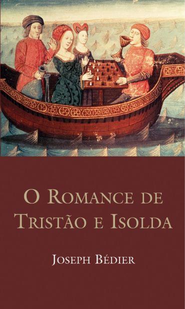 O Romance de Tristão e Isolda - 5ª Ed. 2012