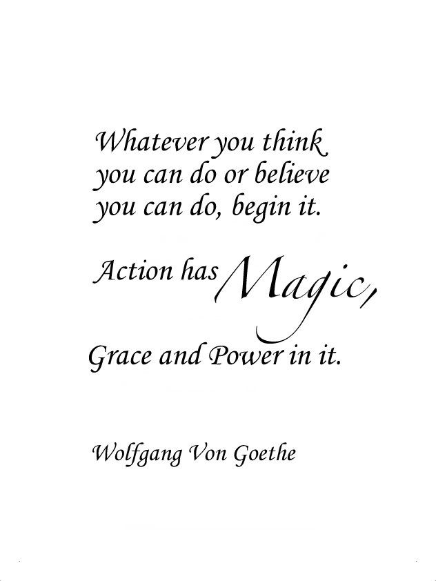 Wolfgang Von Goethe action proactive quote life