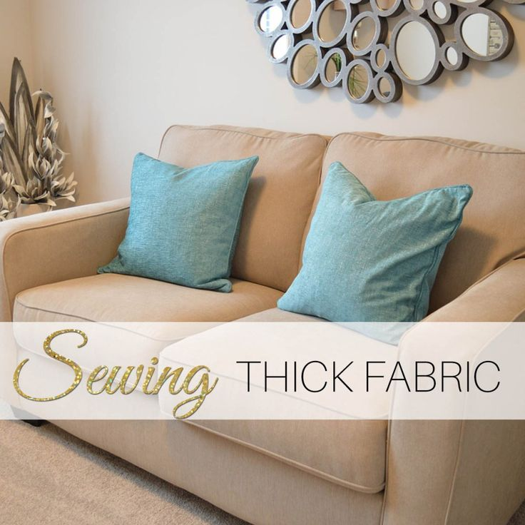 sewing thick fabrics - get great tips with this easy to follow tutorial