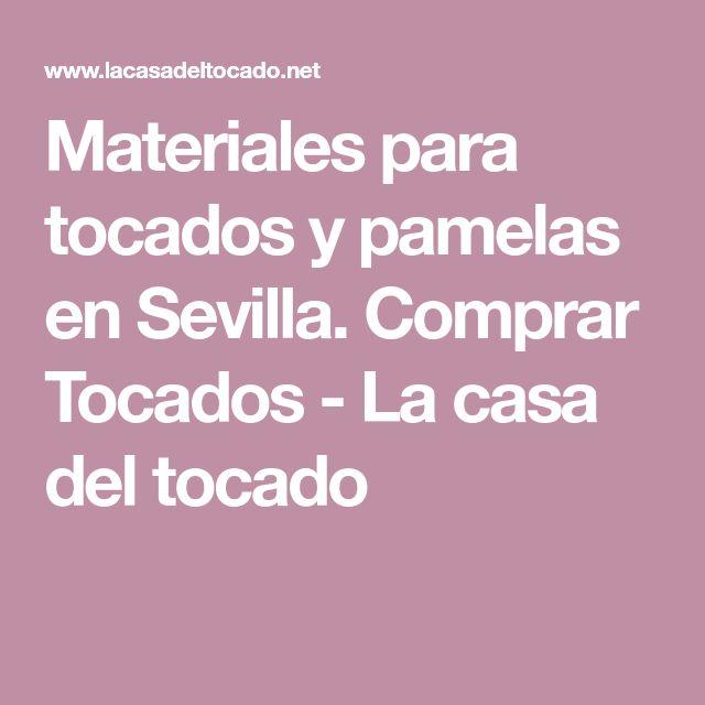 Materiales para tocados y pamelas en Sevilla. Comprar Tocados - La casa del tocado