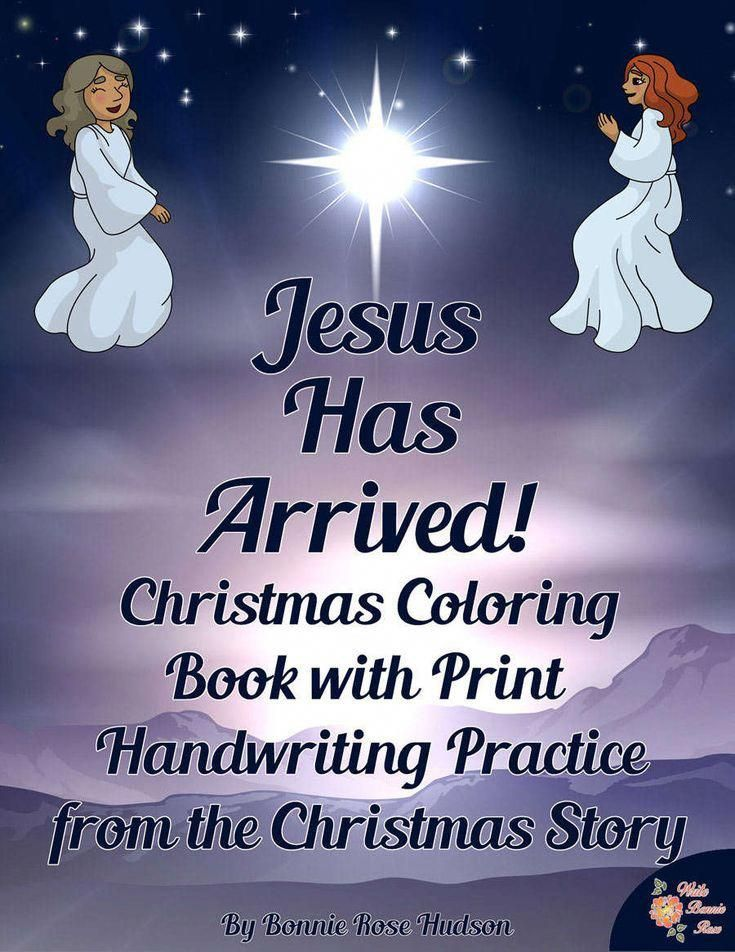 Jesus Has Arrived! Christmas Story Coloring Book with Print Copywork ...
