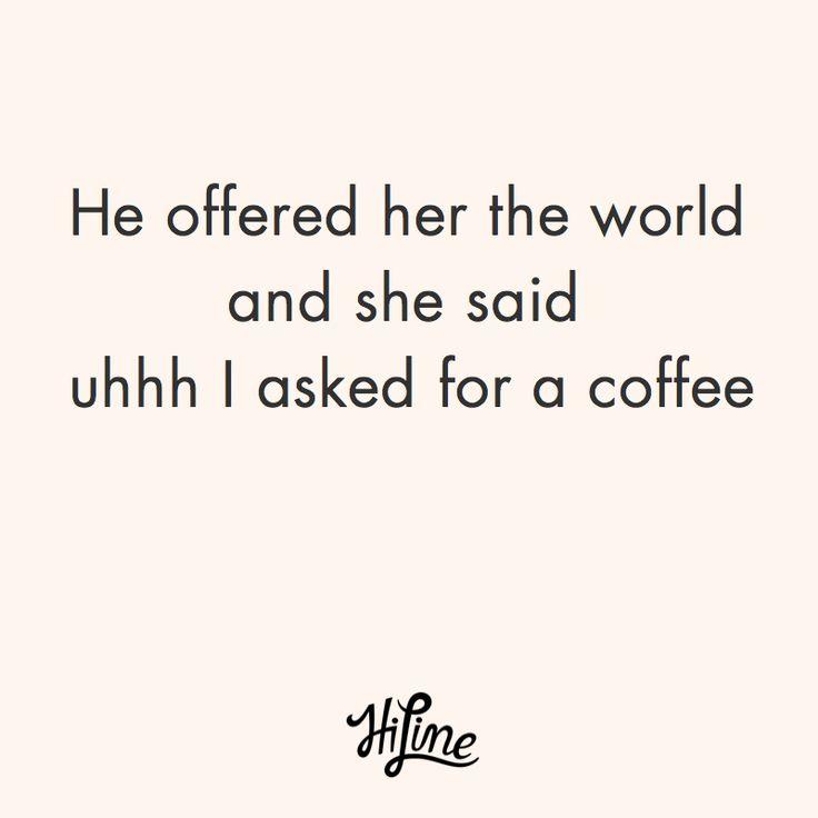 Ha!  hahahahahahah LOL!  That sounds like something I would say!