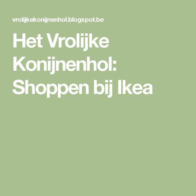Het Vrolijke Konijnenhol: Shoppen bij Ikea