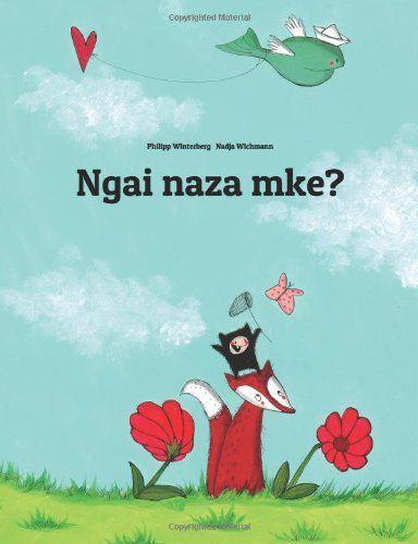 Ngai naza mke?: Children's Picture Book (Lingala Edition): Philipp Winterberg, Nadja Wichmann: 9781499386493: Amazon.com: Books