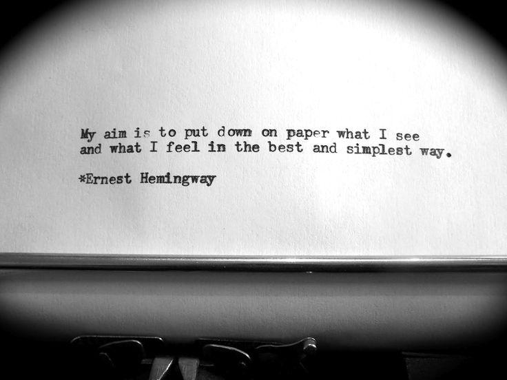 best ernest hemingway images ernest hemingway ernest hemingway inspirational quote i use for journal writing