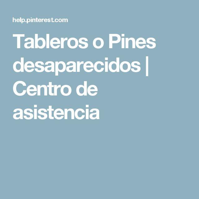 Tableros o Pines desaparecidos | Centro de asistencia