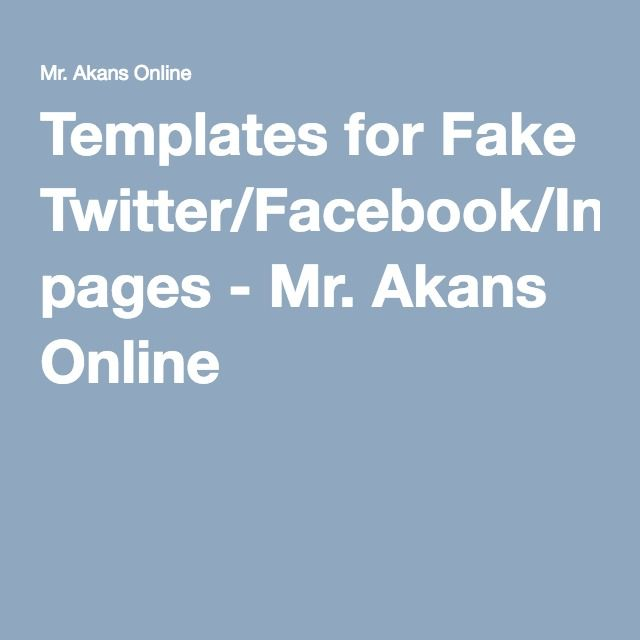 Templates for Fake Twitter/Facebook/Instagram pages - Mr. Akans Online