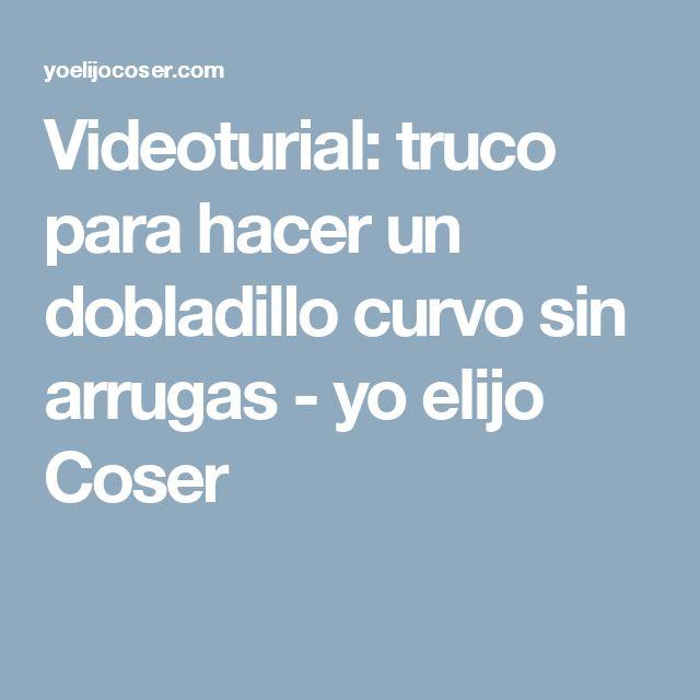Videoturial: truco para hacer un dobladillo curvo sin arrugas - yo elijo Coser