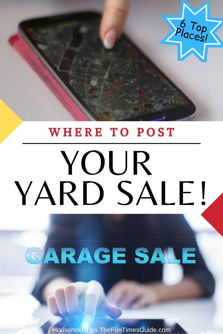 Yard Sale Advertising Top 6 Places To Post A Yard Sale Online Or Find Yard Sales Online Yard Sale Garage Sale Tips Garage Sales