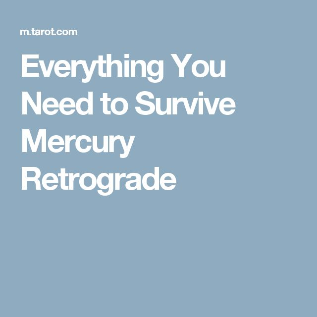 Everything You Need to Survive Mercury Retrograde