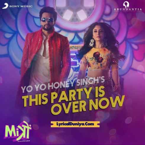 """Yo Yo Honey Singh – This Party Is Over Now (From """"Mitron"""