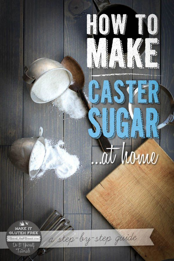 How To Make Caster Sugar, gf vegan ..  pinterest: ☞ katepisors
