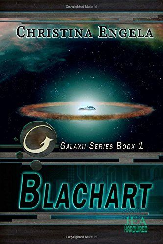 Blachart: Galaxii Series Book 1 (Volume 1) by Christina E